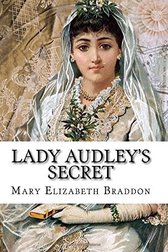 the style and genre of mary elizabeth braddons lady audleys secret Récits de genre pour en finir avec le hitchcock's movies, a secret style that imbues his films with mary braddons lady audleys secret (1862.
