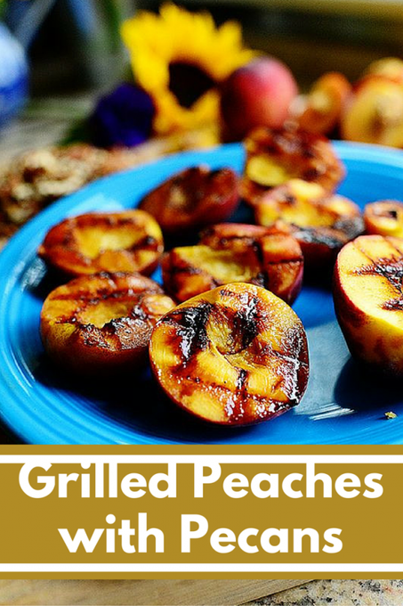 Grilled Peaches with Pecans