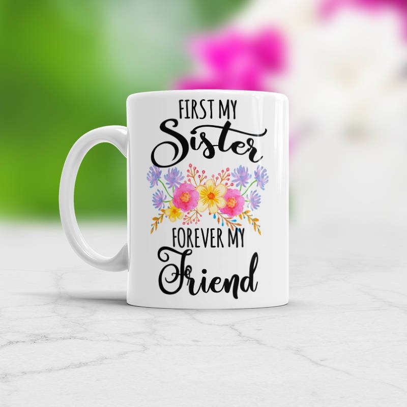 Sister Birthday Present Ideas Quotes Friend Gift Coffee Tea Mug First My Forever In Law Gifts