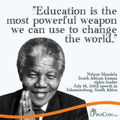 education is the most powerful weapon to change the world Education is the most powerful weapon which you can use to change the world - nelson mandela quotes from brainyquotecom.