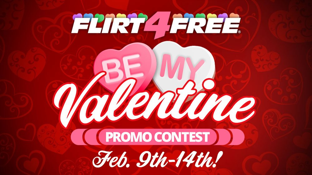 Nobody offers contests like #Flirt4Free! Models, are you ready for our Be My Valentine promo contest?
