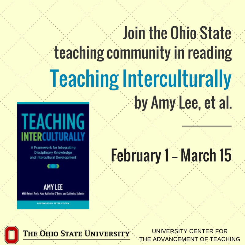 "We invite @OhioState teachers to join in a common reading of ""Teaching Interculturally: A framework for integrating disciplinary knowledge and intercultural development"" by Amy Lee et al. 2/1-3/15. Info: https://t.co/xMtPSUzbal. Join virtual community: https://t.co/pt6iJsYEPU"