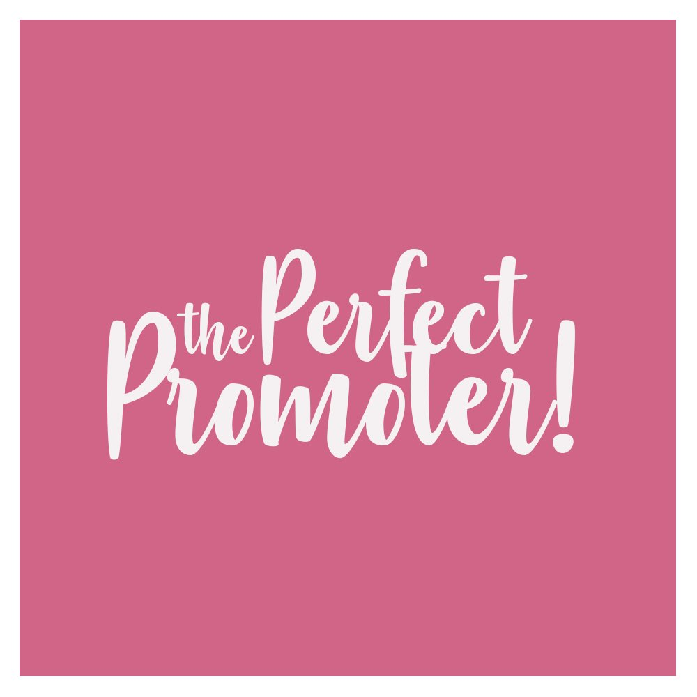 #ThePerfectPromoter   February 11th - Ma...