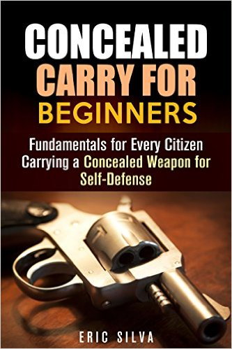 Concealed Carry for Beginners:Fundamentals for Self-Defense amzn.to/21FppOc #gun #guncontrol #nra #firearms