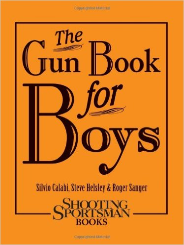 The Gun Book for Boys amzn.to/21FkZHm #GunSafety #NRA #Guns #GunControl #UnitedBlue #gunsense