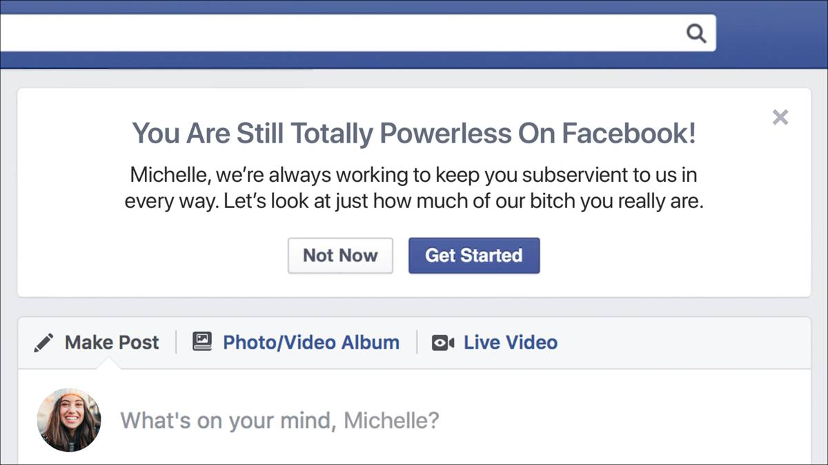 Transparency FTW! Facebook Will Now Send You Open And Honest Updates About How Powerless You Are clckhl.co/YhONv8W