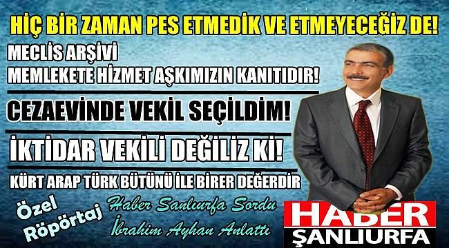 İbrahim Ayhan : HİÇ BİR ZAMAN PES ETMEDİ...