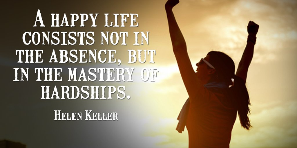 A happy life consists not in the absence, but in the mastery of hardships. - Helen Keller #Thankfulquote <br>http://pic.twitter.com/p361qVWU5u