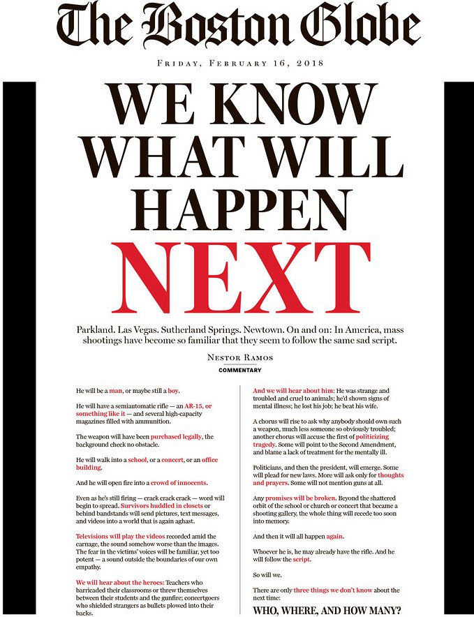 On its front page, the Boston Globe pre-covers the next mass shooting.  'There are only three things we don't know about the next time: Who, where, and how many?'