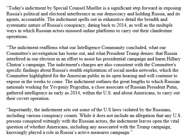 Mueller's indictment reaffirms what the Intelligence Community concluded, what our investigation has borne out, and what President Trump denies — that Russia interfered in our election in an effort to assist his presidential campaign.