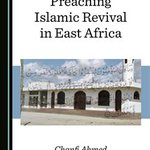 New book: Preaching Islamic Revival in East Africa (Tanzania, Kenya, Uganda, Sudan and Comoros), by Chanfi Ahmed https://t.co/hzmcreyIJM