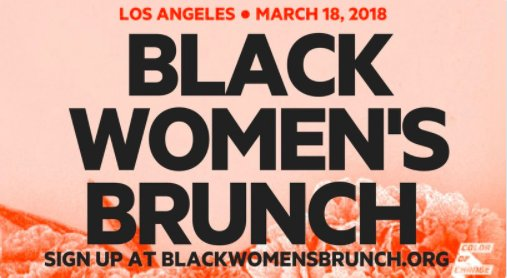 March in Los Angeles!  Are you ready for #BlackWomensBrunch on March 18th? Sign up at https://t.co/4BhS5fntvF. https://t.co/Hq3fIOkPuh