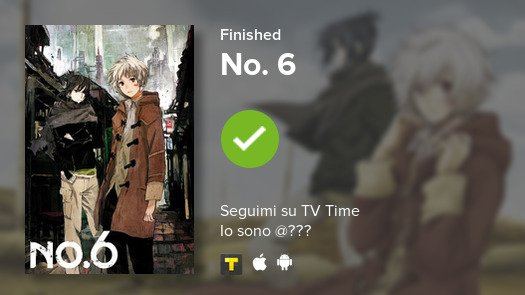 I just finished watching No. 6! #tvtime...