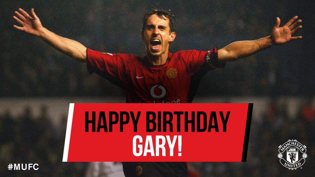 Happy birthday to #MUFC legend @GNev2! H...