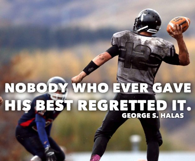 'Nobody who ever game his best regretted it.'~George S. Halas #motivation #life #greatness #success #football