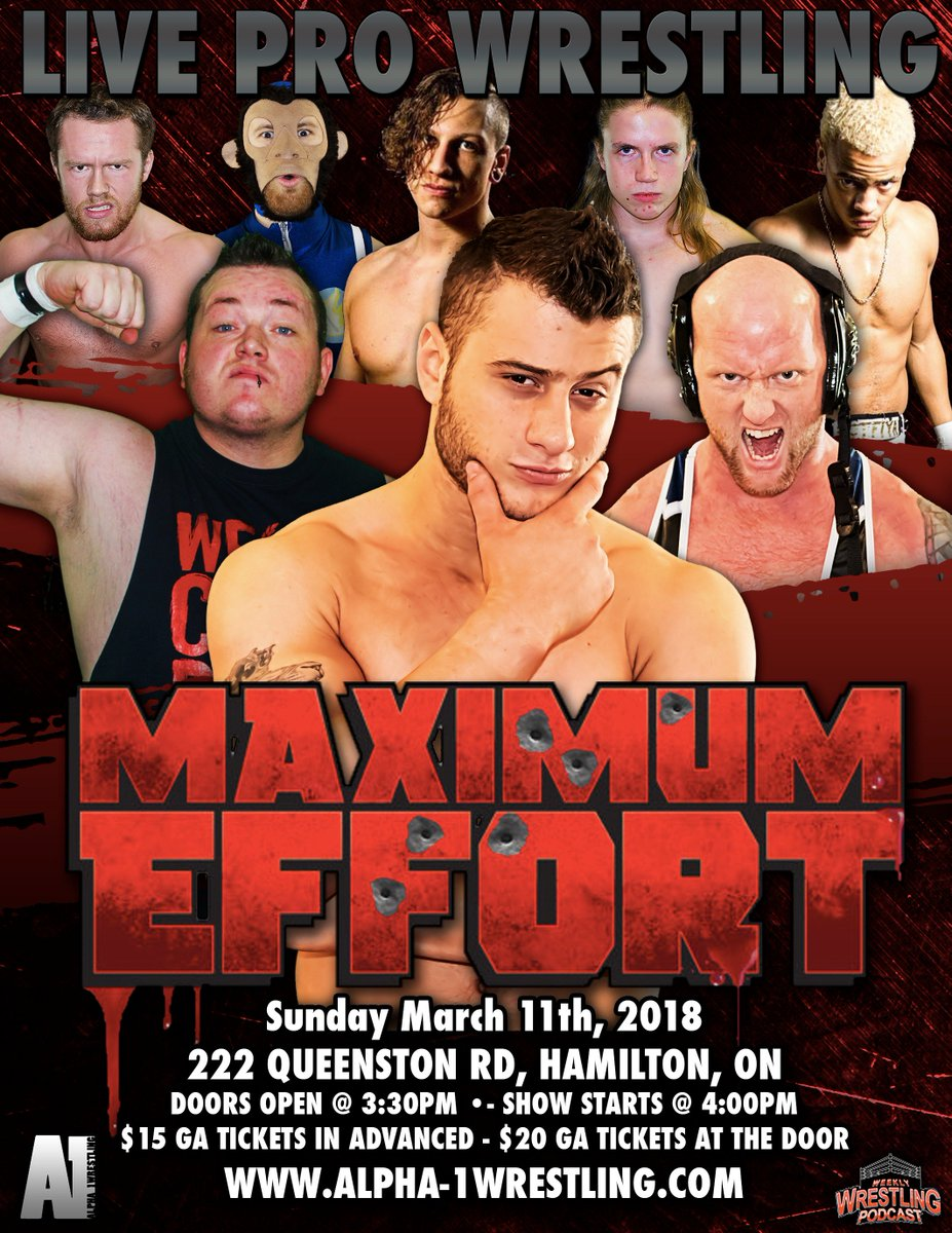 MAXIMUM EFFORT  March 11th, 2018   Dont Miss It! Match announcements coming soon! Stay Tuned!  alpha-1wrestling.com for ticket & event info!