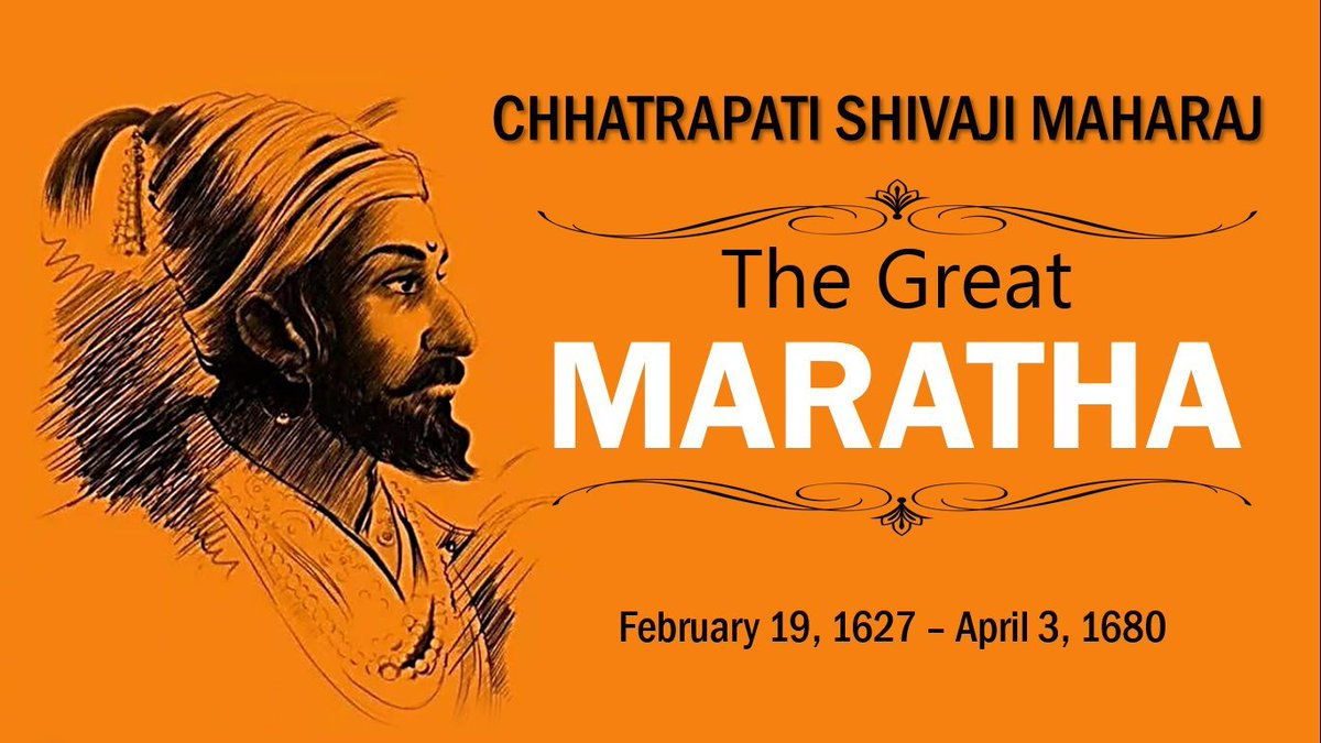 Chhatrapati Shivaji Maharaj - (19 February 1627 - 3 April 1680)