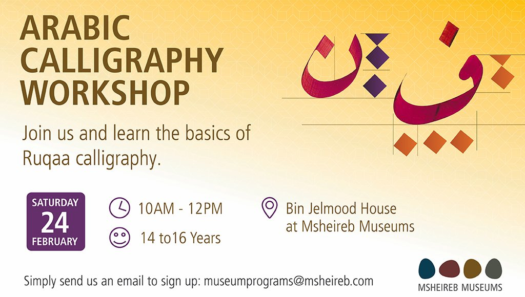 Qatar Foundation على تويتر Are You A Fan Of Calligraphy Join The Workshop Taking Place At The Bjh Learning Center At Msheirebmuseums This Saturday The Introductory Class Will Teach Those Aged 14 16