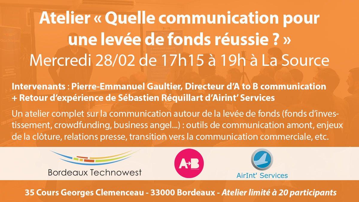 """📅 Agenda #startup : prochain #atelier @Bdx_Technowest """"Quelle communication pour une #levéedefonds réussie?"""", le 28 février à #LaSourceBTW avec @AtoBcom et @AirIntServices > inscription : https://t.co/4qFB7xCf29"""