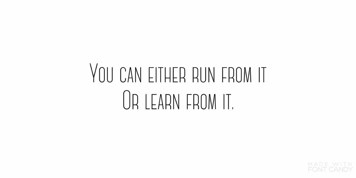 The past, your mistakes, choose to learn...