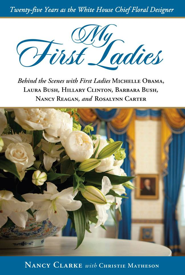 (A day late) Celebrate #PresidentsDay2018 w our book, My First Ladies: Twenty-five Years as the White House Chief Floral Designer, by Nancy Clarke. #firstladies #presidents rsvp.com (also as an audiobook!)