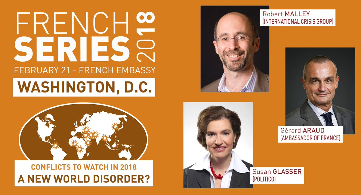 Don't forget to register for tomorrows French Series Conflicts to Watch in 2018: A New World disorder? with French Ambassador @GerardAraud, @Rob_Malley from the International @CrisisGroup, and @politicos Susan Glasser (@sbg1).  REGISTER ➡�bit.ly/2EGXdsC