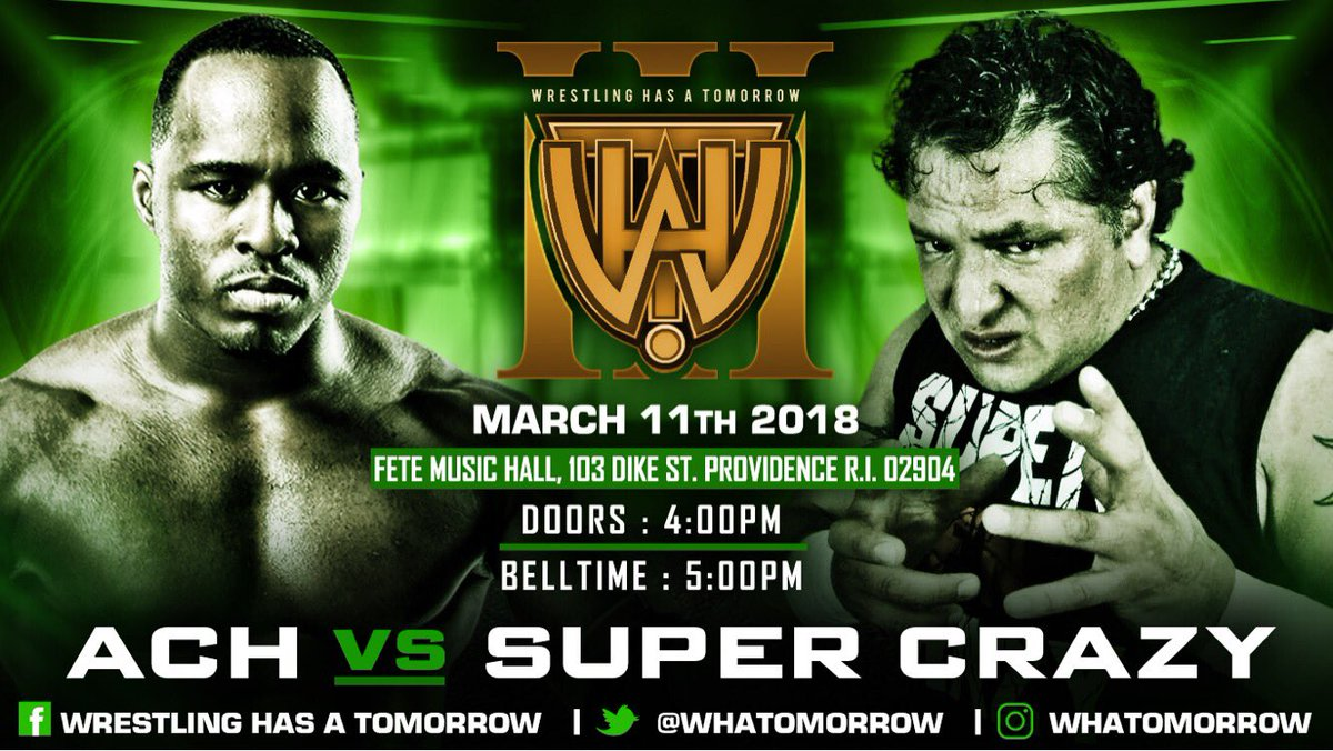 BREAKING:  ACH makes his debut at #WHATIII against SUPER CRAZY❗️❗️  🎟: WrestlingHasATomorrow.com VIP - $30  Balcony- $25 GA - $20
