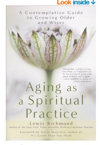 Aging as a Spiritual Practice: A Contemp...