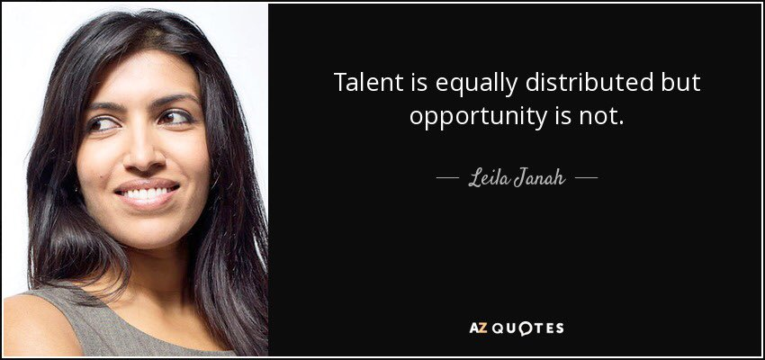 Talent is equally distributed but opport...