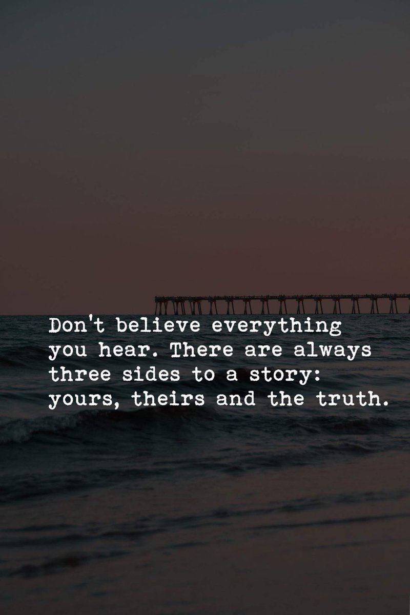 Inspirational Quotes On Twitter Dont Believe Everything You Hear