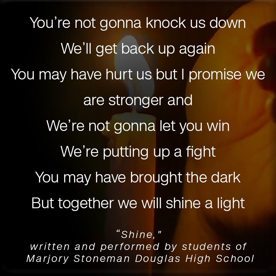 These lyrics are from 'Shine,' a song written by survivors of the Parkland, Florida, school shooting. Watch the students perform it here: https://t.co/SHNQFW2zny #StudentsStandUp