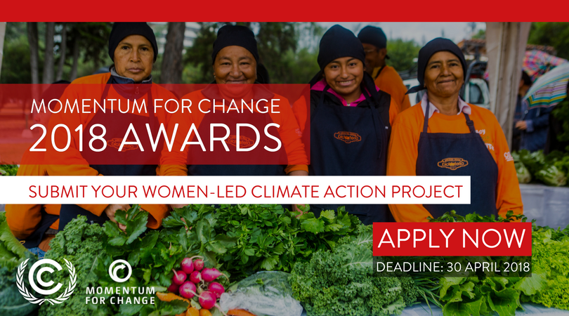 Do you have a women-led #ClimateAction project?  Apply for the 2018 @Momentum_UNFCCC Awards: https://t.co/5TjzRhkG62