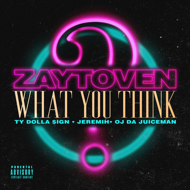 Listen: @zaytovenbeatz Feat. @tydollasign, @Jeremih & @OjDaJuiceman32 'What You Think' https://t.co/hacvxzHCVX  https://t.co/kAYpvEzj1i