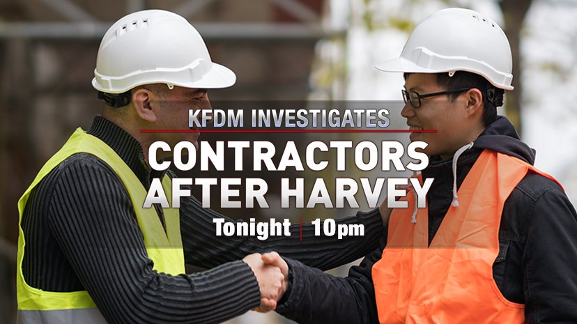 TONIGHT AT 10PM - KFDM Investigates: Angel San Juan looks into reports of contractors not following through on work for storm victims after Tropical Storm Harvey. In a special report, KFDM reports on what you can do to protect yourself. Watch Angel San Juan's Special Report.