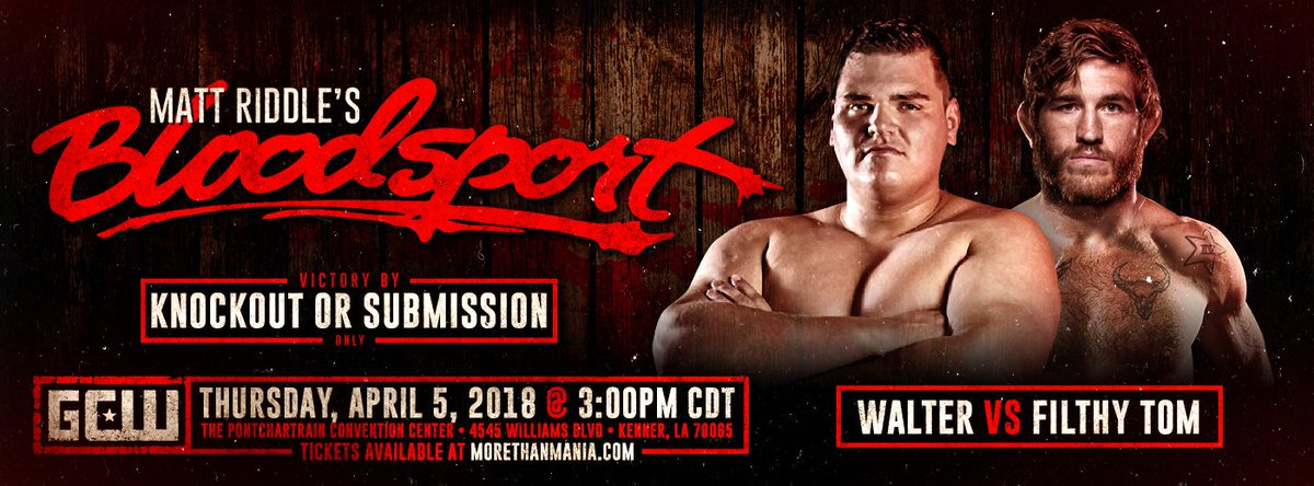WALTER vs FILTHY TOM  No Ropes. No Pinfalls.  Fight.  BLOODSPORT 4/5/18 - 3PM New Orleans  TIX: ticketfly.com/purchase/mobil…