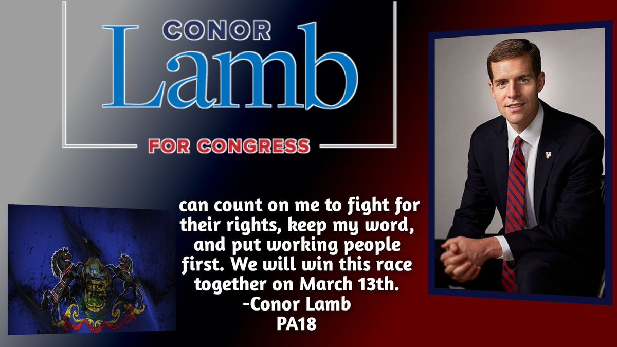 @ConorLambPA is running in #PA18 for a #SpecialElection on March 13. Conor cares about healthcare, Social Security and Medicare. Pls vote for Conor.