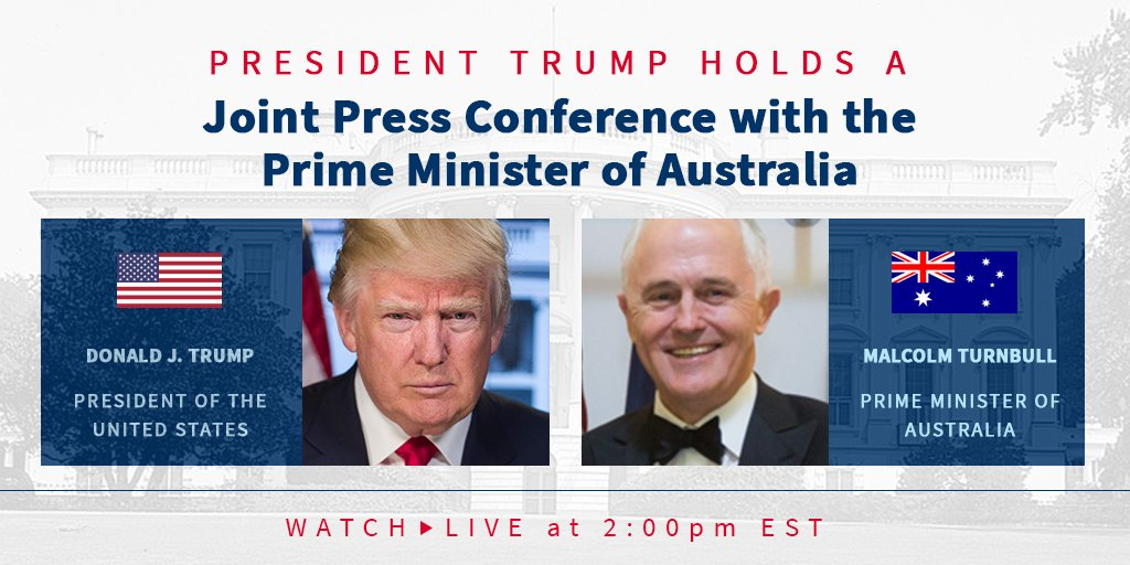 Today, President Trump and the First Lady will welcome Prime Minister Malcolm Turnbull and Mrs. Turnbull of Australia to the White House.  Watch the joint press conference at 2:00pm EST: 45.wh.gov/eP8du1