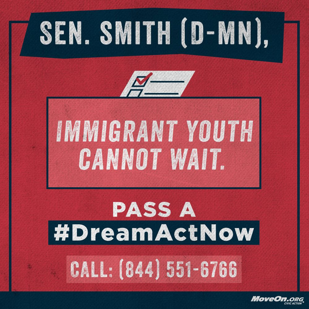 #Congress: pass the #DreamActNow. Immigrant youth cannot wait. CALL @SenTinaSmith now: (844) 551-6766 #HereToStay