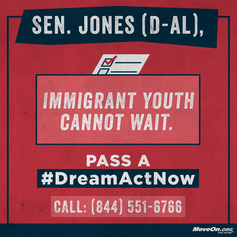 Immigrant youth are living in limbo. Demand #Congress pass the #DreamActNow. CALL @SenDougJones now: (844) 551-6766 #HereToStay