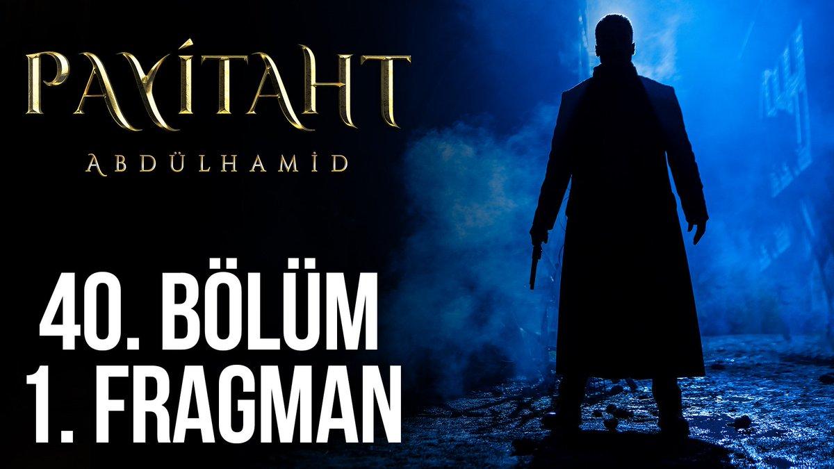 Payitaht Abdülhamid 40. Bölüm fragmanı....