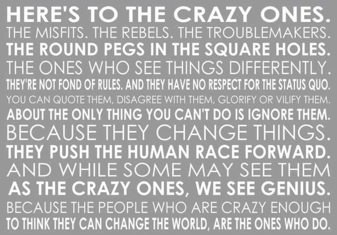 There is no other option but to be a crazy one in this ruthless world. Happy Birthday Steve Jobs.