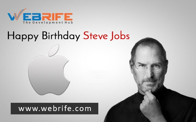 Happy Birthday Steve Jobs. Apple is entirely without direction and focus now you have passed.