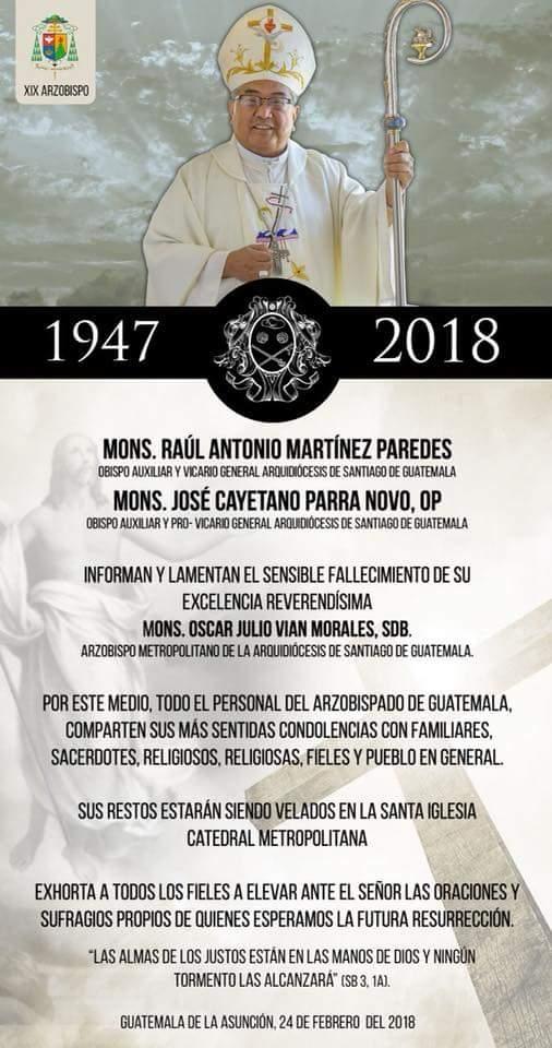 NOTA DE DUELO: El Excelentísimo Arzobispo de Guatemala, Informa: Que Monseñor Oscar Julio Vian Morales, falleció esta madrugada tras encarar una dura batalla contra el cáncer. Esta de luto el pueblo católico #QEPD  Aquitodito.com