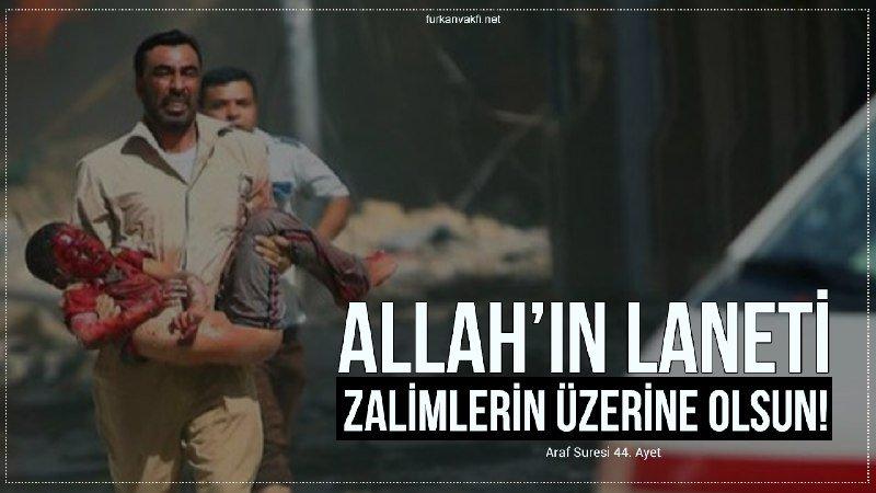 Allah'ın laneti zalimlerin üzerine olsun...