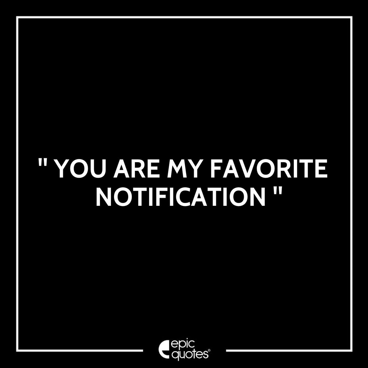 Epicquotesin On Twitter 2079 Mention Your Favorite Notification