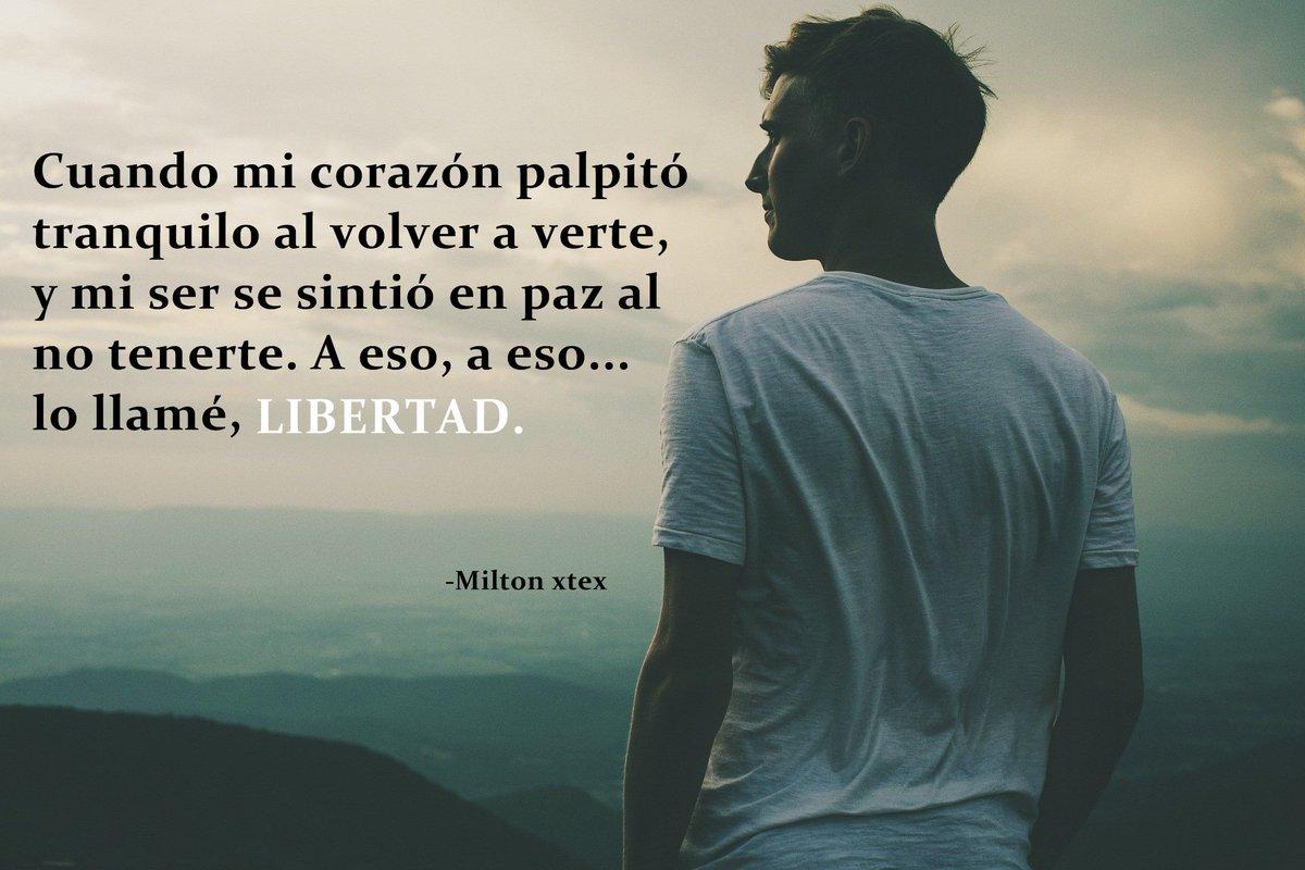 Milton Xtex On Twitter Volver A Empezar Frases Libertad