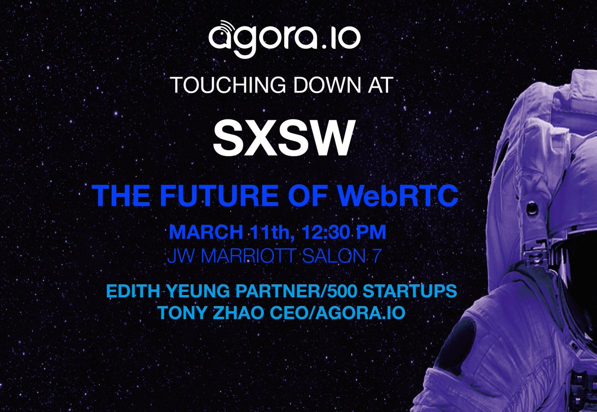 Join @edithyeung of @500Startups and #AgoraIO CEO Tony Zhao for a session about The Future of WebRTC at #SXSW2018 bit.ly/2EXU6J4 #developers #agora #tech #APIs #videochat #video #SXSW