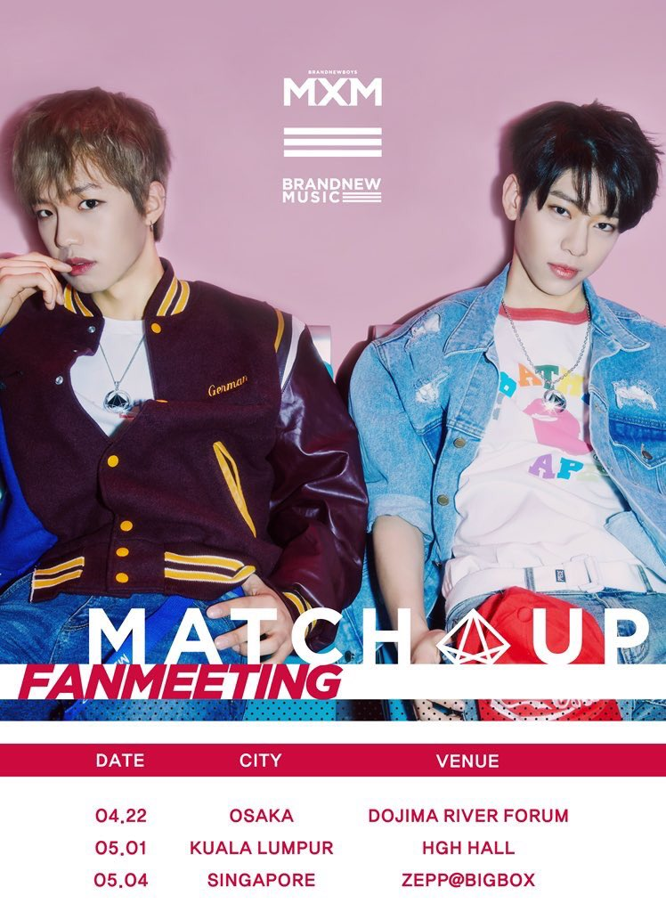 [INFO] #MXM FANMEETING MATCH UP IN ASIA will kick off from Osaka on 22nd April and will be happening in Singapore on the 4th of May @ ZEPP@BIGBOX! #브랜뉴뮤직 #BRANDNEWMUSIC #브랜뉴보이즈 #BRANDNEWBOYS #임영민 #김동현