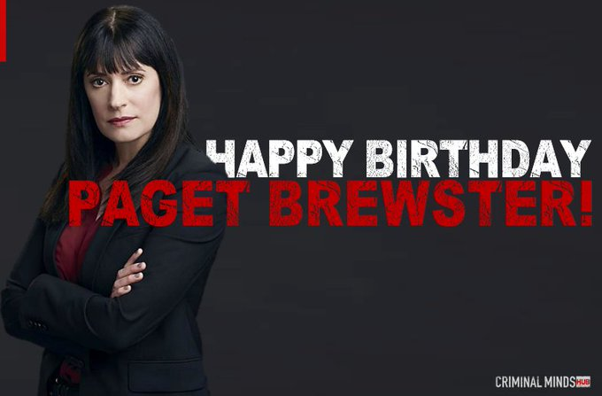 Wishing a very Happy Birthday to our fierce Unit Chief, Paget Brewster!!!