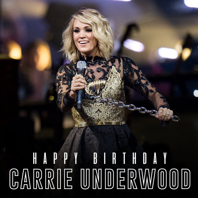 Happy Birthday to the incredible Carrie Underwood!